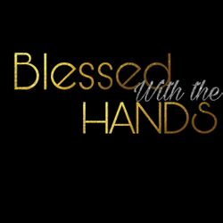 Blessed With The Hands, Alessandro blvd., Moreno Valley, 92553