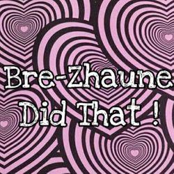 BreZhaune Did That, 2822 F St., Suite H, Bakersfield, 93301