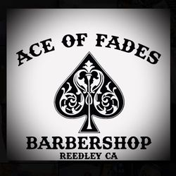 Ace of Fades, 1135 G street, Reedley, 93654