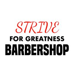 Strive For Greatness Barbershop, Northern Dr, 20, Troy, 12182