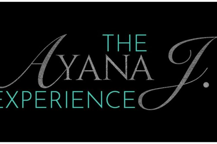 TheAyanaJExperience