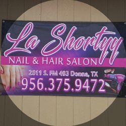 La Shortyy Nails and Hair Salon, 2611 S. FM 493, Donna, 78537